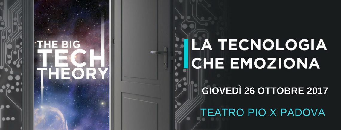 SAVE THE DATE | The Big Tech Theory: La Tecnologia che Emoziona