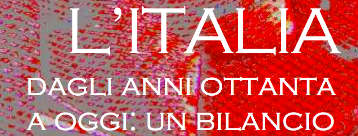 L'Italia dagli Anni Ottanta ad Oggi: Un Bilancio