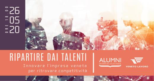 Ripartire dai talenti. Innovare l'impresa veneta per ritrovare competitività.
