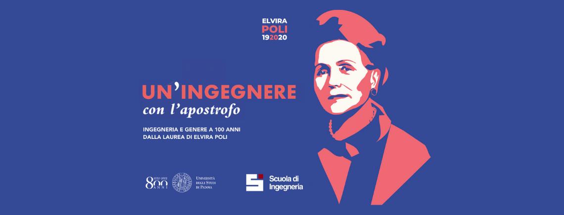 """Convegno: """"Un'ingegnere con l'apostrofo – Ingegneria e genere a 100 anni dalla laurea di Elvira Poli"""""""